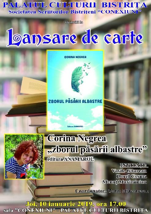 """Lansare de carte Corina Negrea - Joi, 10 ianuarie 2019, ora 17.00 - Sala """"Conexiuni"""" a Palatului Culturii Bistrița"""