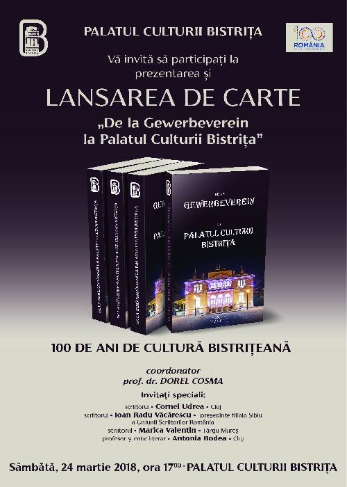 """Lansarea cărții """"De la Gewerbeverein la Palatul Culturii Bistrița"""" - 24 martie 2018, ora 17.00"""