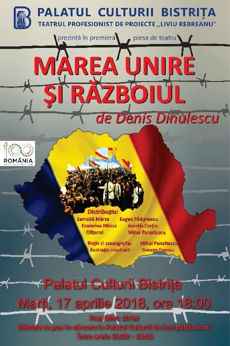 """""""Marea Unire și Războiul"""" - premieră a Teatrului Profesionist de Proiecte """"Liviu Rebreanu"""" Bistrița - 17 Aprilie 2018, ora 18.00"""