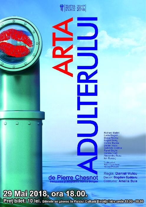 """""""Arta adulterului"""" - Teatrul """"Regina Maria"""" Oradea, 29 Mai 2018, ora. 18.00"""