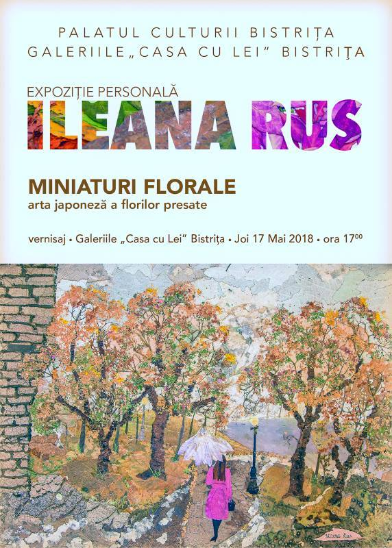 """Expoziție personală - Ileana Rus - Joi, 17 mai 2018, ora 17.00, Galeriile """"Casa cu Lei"""""""