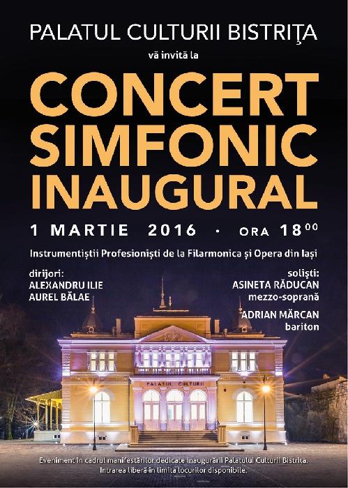 Concert Simfonic Inaugural - 1 Martie 2016, ora 16.00, PALATUL CULTURII BISTRITA