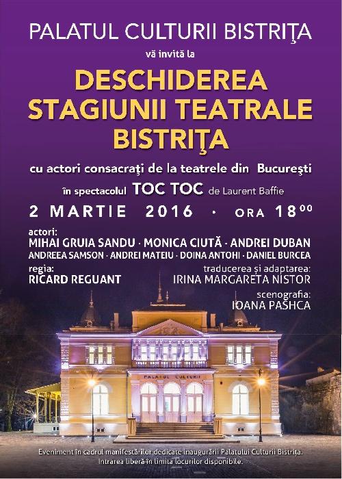 Deschiderea Stagiunii Teatrale - 2 Martie 2016, ora 18.00, PALATUL CULTURII BISTRITA