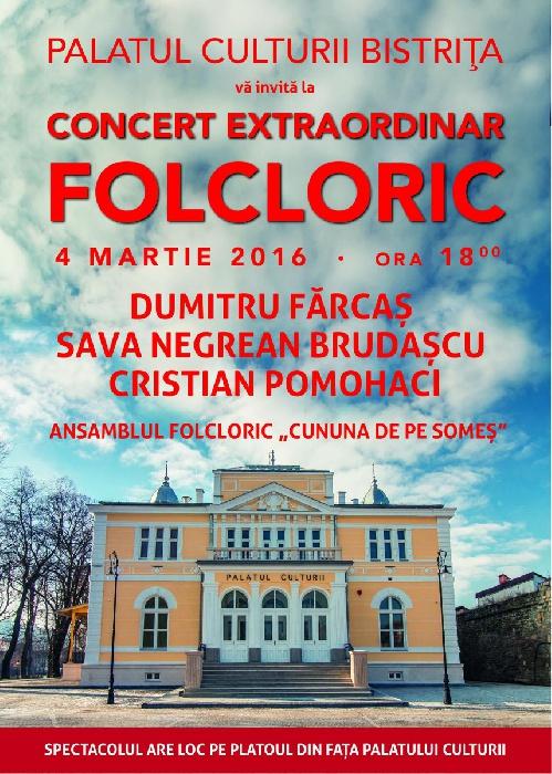 Concert Extraordinar Folcloric - 4 Martie 2016, ora 18.00, PALATUL CULTURII BISTRITA