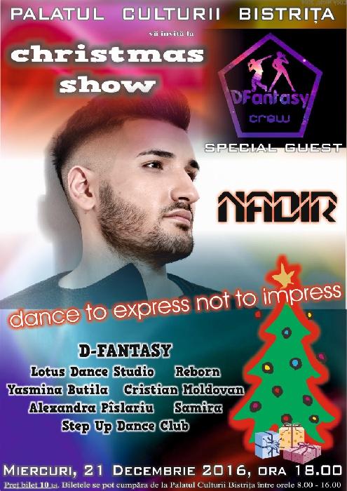 Christmas Show- invitat special NADIR - Miercuri, 21 Decembrie 2016, ora 18.00
