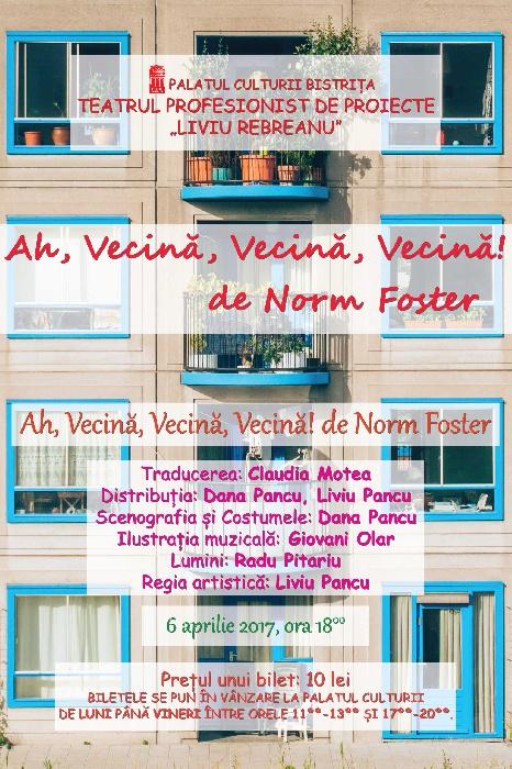 Teatrul -Liviu Rebreanu- Bistrita, cu piesa Ah, vecina, vecina, vecina ! - 6 Aprilie 2017, ora 18.00