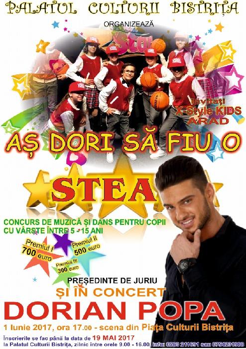 Concurs de talente -As dori sa fiu o STEA- si concert DORIAN POPA - 1 Iunie 2017, ora 17.00