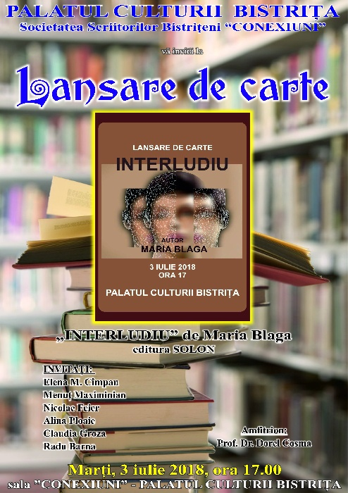 "Lansare de carte - ""Interludiu"" de Maria Blaga, 3 iulie 2018, ora 17.00"