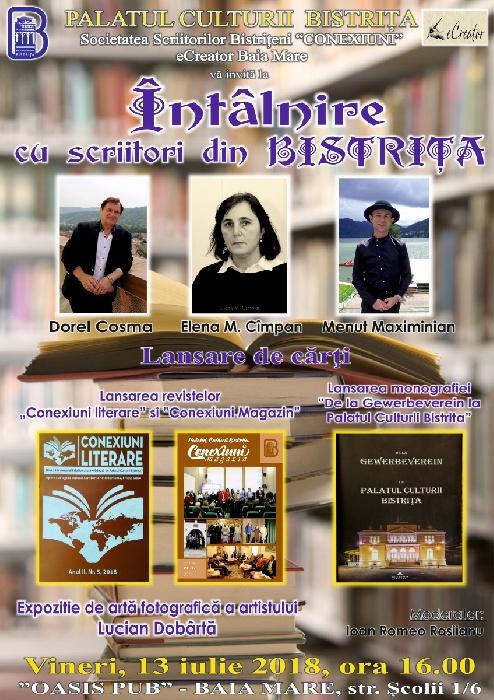 Îtâlnire cu scriitori bistrițeni, lansări de carte și reviste la Baia Mare, 13 iulie 2018